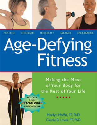 Age-Defying Fitness By Lewis, Carole B., Ph.D./ Moffat, Marilyn